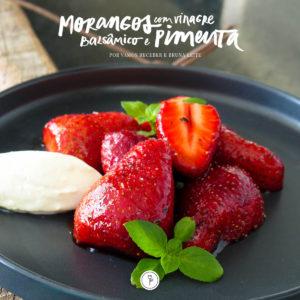 MORANGOS COM VINAGRE BALSÂMICO & PIMENTA chamada